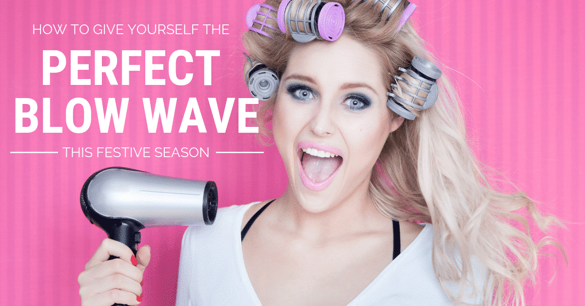 How to Give Yourself the Perfect Blow Wave this Festive Season